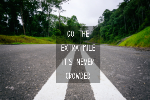 Go the extra mile for your clients